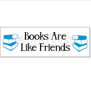 Books Are Like Friends