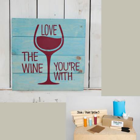 love the wine you're with pallet sign kit