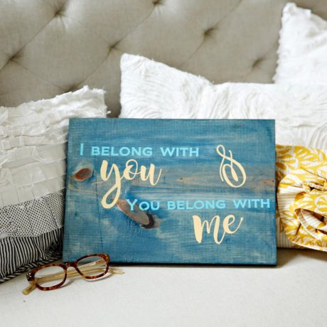 I belong with you and you belong with me wood sign